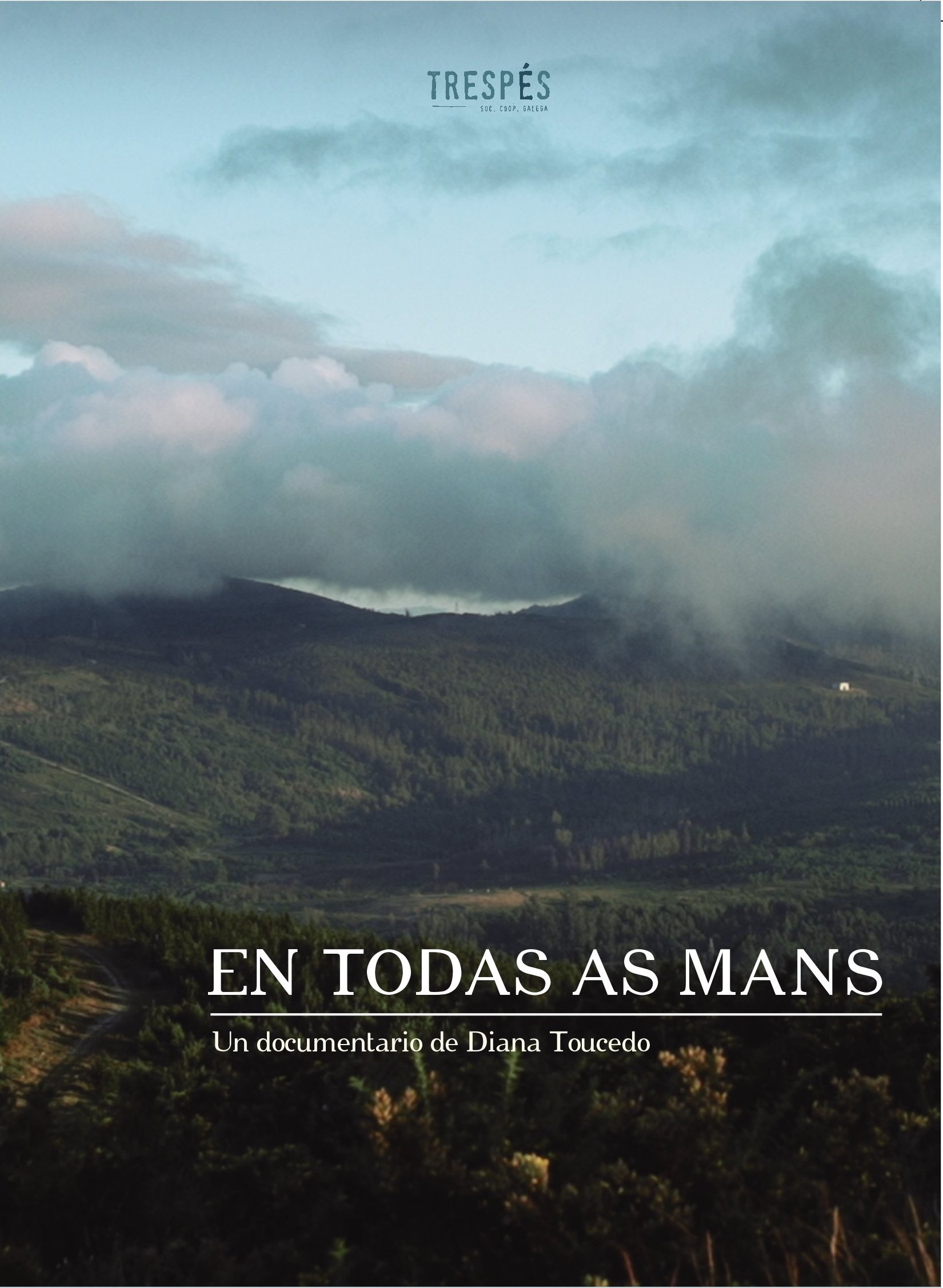 En todas as mans. Documentario